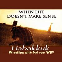 Habakkuk - Wrestling with God