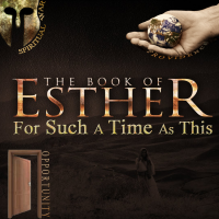 Esther - For Such a Time as This
